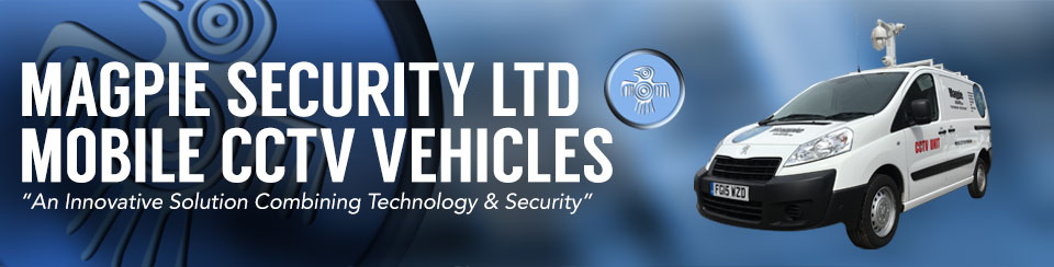 Magpie Security Mobile CCTV Vehicles